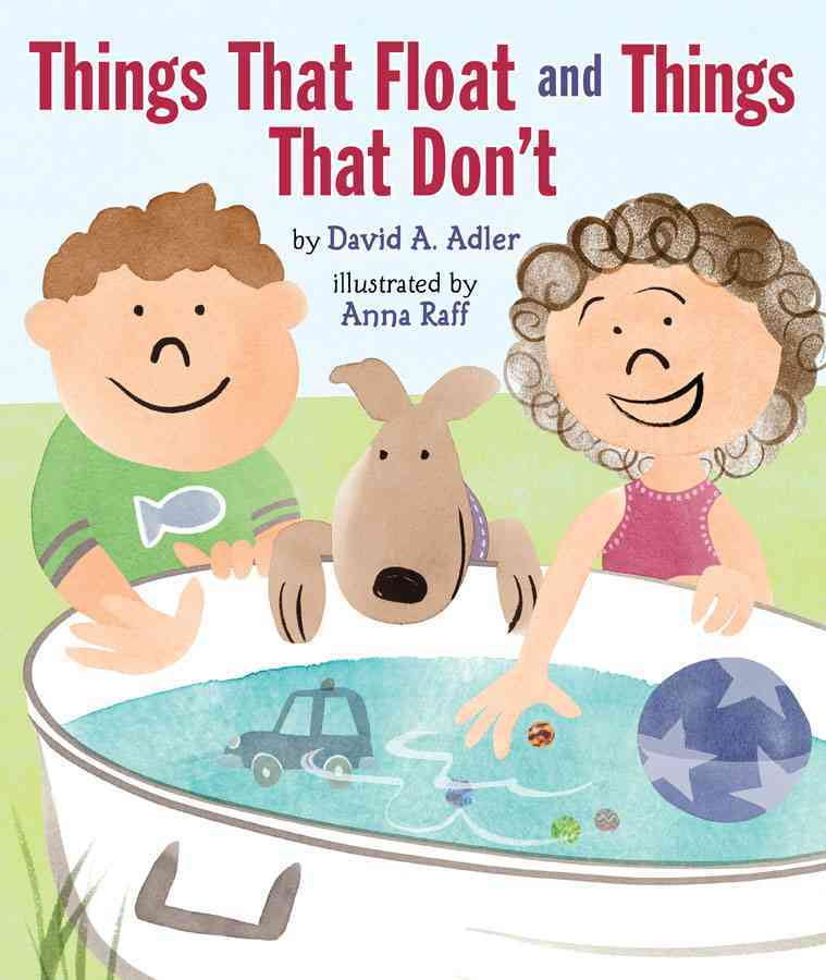Things That Float and Things That Don+�t By Adler, David A./ Raff, Anna (ILT)