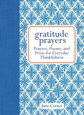 Gratitude Prayers By Cotner, June